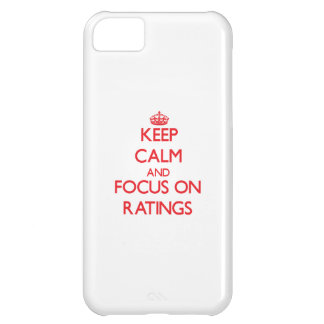 Keep Calm and focus on Ratings iPhone 5C Cases