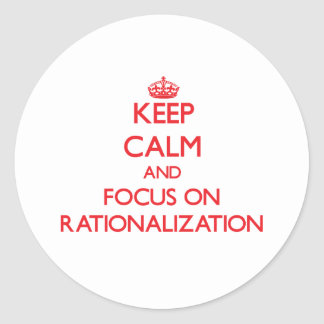 Keep Calm and focus on Rationalization Stickers