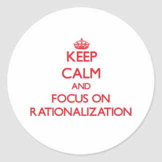 Keep Calm and focus on Rationalization Round Sticker