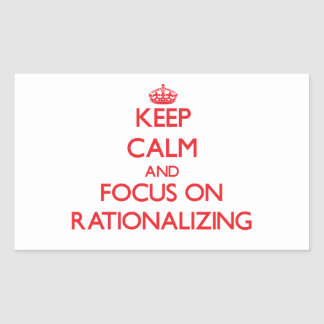 Keep Calm and focus on Rationalizing Rectangle Stickers