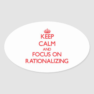 Keep Calm and focus on Rationalizing Oval Stickers