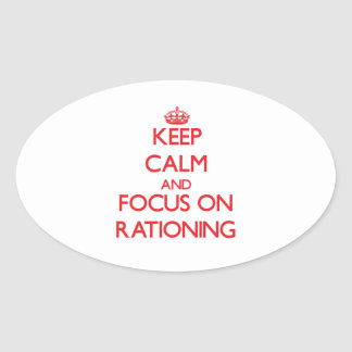 Keep Calm and focus on Rationing Oval Sticker