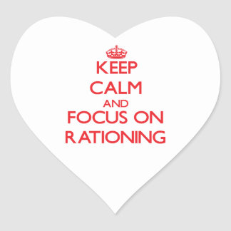 Keep Calm and focus on Rationing Heart Sticker