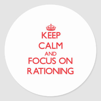 Keep Calm and focus on Rationing Sticker
