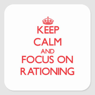 Keep Calm and focus on Rationing Stickers
