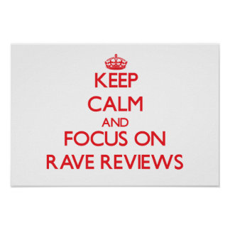 Keep Calm and focus on Rave Reviews Poster