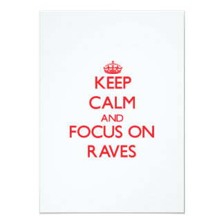 Keep Calm and focus on Raves 5x7 Paper Invitation Card