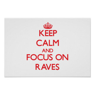 Keep Calm and focus on Raves Poster