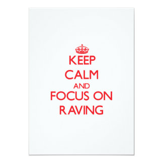 Keep Calm and focus on Raving 5x7 Paper Invitation Card