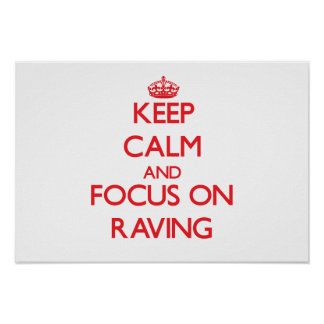 Keep Calm and focus on Raving Posters