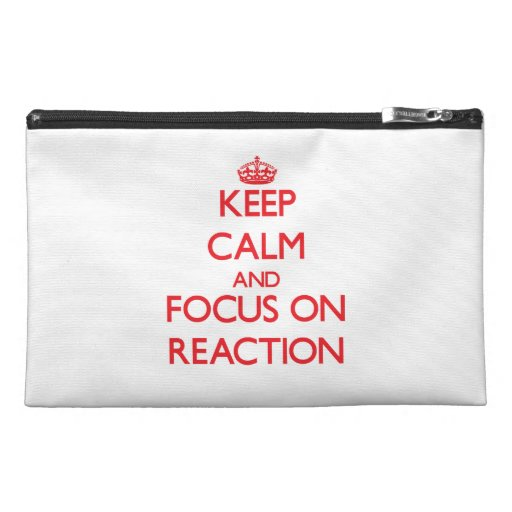 Keep Calm and focus on Reaction Travel Accessory Bag