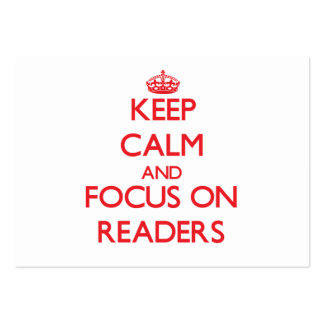 Keep Calm and focus on Readers Business Cards