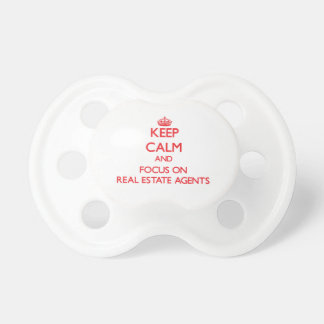 Keep Calm and focus on Real Estate Agents Baby Pacifier