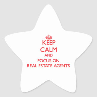 Keep Calm and focus on Real Estate Agents Star Sticker
