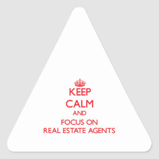 Keep Calm and focus on Real Estate Agents Triangle Sticker