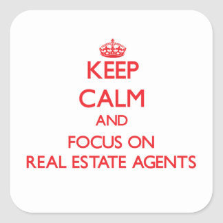 Keep Calm and focus on Real Estate Agents Stickers