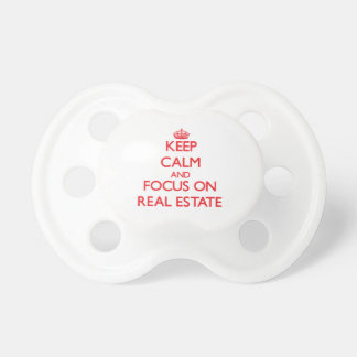 Keep Calm and focus on Real Estate Pacifier