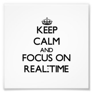 Keep Calm and focus on Real-Time Photo Print