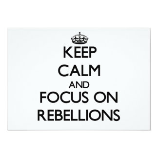 """Keep Calm and focus on Rebellions 5"""" X 7"""" Invitation Card"""