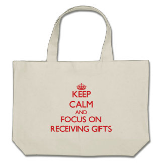 Keep Calm and focus on Receiving Gifts Bag