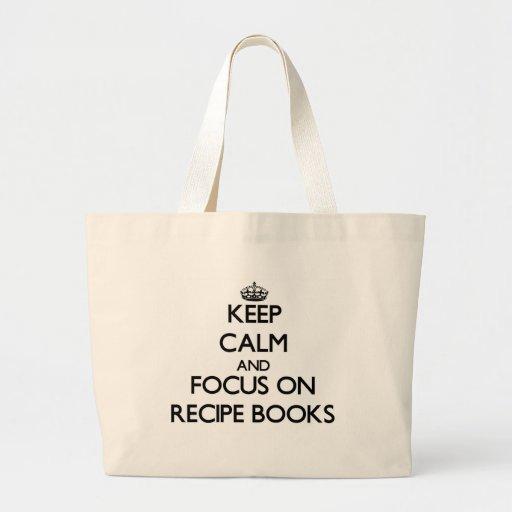 Keep Calm and focus on Recipe Books Tote Bags