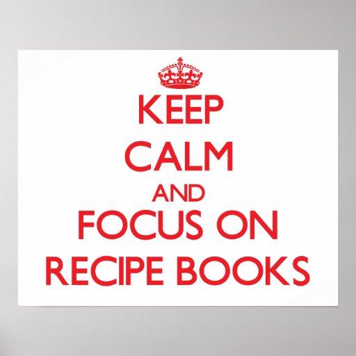 Keep Calm and focus on Recipe Books Print