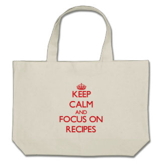 Keep Calm and focus on Recipes Canvas Bag