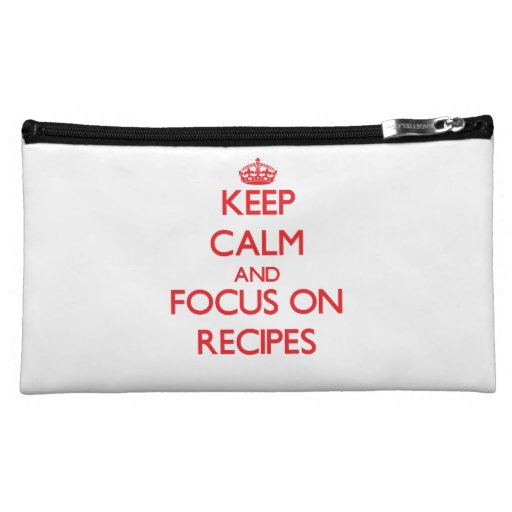 Keep Calm and focus on Recipes Cosmetic Bags