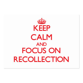 Keep Calm and focus on Recollection Business Card Templates