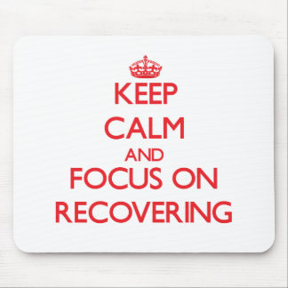 Keep Calm and focus on Recovering Mouse Pad