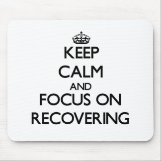 Keep Calm and focus on Recovering Mousepads