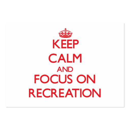 Keep Calm and focus on Recreation Business Card Template