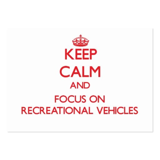 Keep Calm and focus on Recreational Vehicles Business Card Template