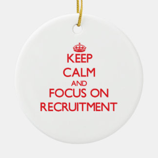 Keep Calm and focus on Recruitment Christmas Ornament