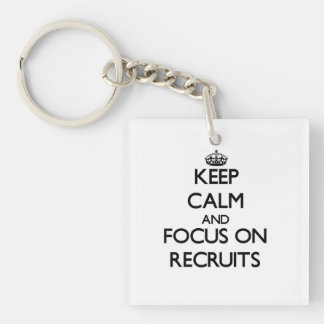 Keep Calm and focus on Recruits Square Acrylic Keychains