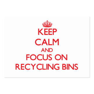 Keep Calm and focus on Recycling Bins Business Cards