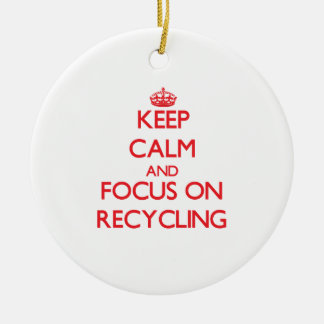 Keep Calm and focus on Recycling Christmas Ornament