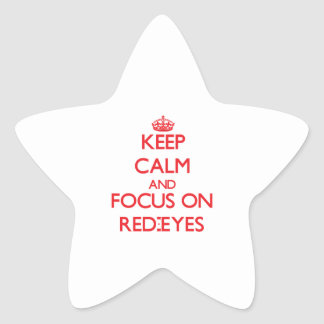 Keep Calm and focus on Red-Eyes Star Sticker