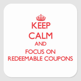 Keep Calm and focus on Redeemable Coupons Sticker