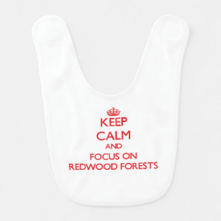 Keep Calm and focus on Redwood Forests Baby Bibs