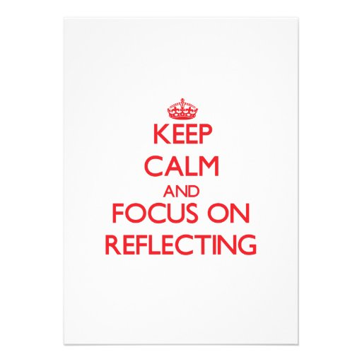 Keep Calm and focus on Reflecting Custom Announcement