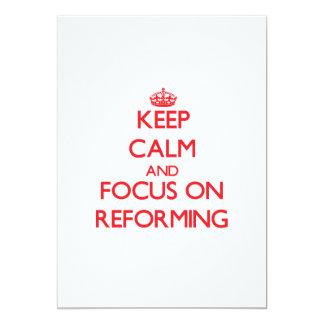 Keep Calm and focus on Reforming 13 Cm X 18 Cm Invitation Card