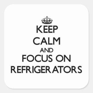 Keep Calm and focus on Refrigerators Square Sticker