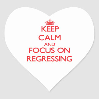 Keep Calm and focus on Regressing Heart Sticker