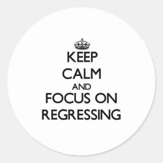 Keep Calm and focus on Regressing Round Sticker