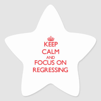 Keep Calm and focus on Regressing Star Sticker