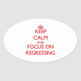 Keep Calm and focus on Regressing Oval Sticker