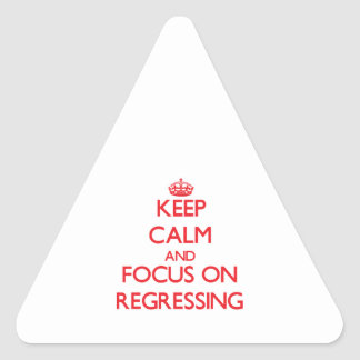 Keep Calm and focus on Regressing Triangle Sticker