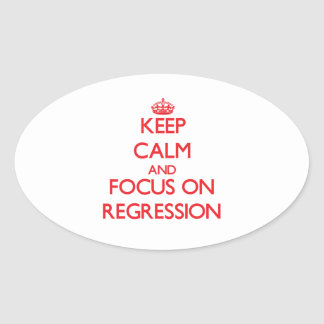 Keep Calm and focus on Regression Oval Sticker
