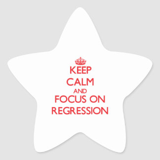 Keep Calm and focus on Regression Star Sticker